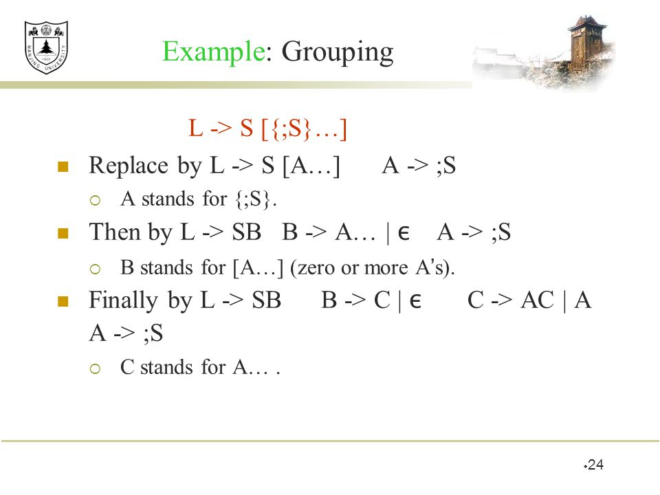 Example: Grouping L -> S [{;S}…]